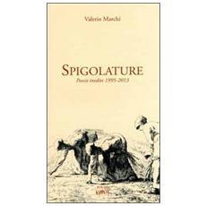 Spigolature. Poesie inedite 1995-2013