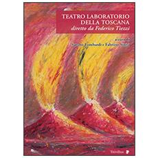Teatro laboratorio della Toscana diretto da Federico Tiezzi