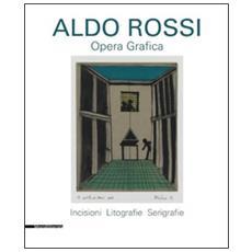 Aldo Rossi. Opera grafica. Incisioni, litografie, serigrafie