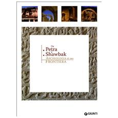 Da Petra a Shawbak. Archeologia di una frontiera. Ediz. italiana e inglese