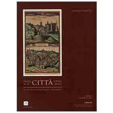 Dalla città ideale alla città reale. Le vedute di Urbino tra XVI e XIX secolo. Catalogo della mostra (Urbino, 6 aprile-30 aprile 2012)