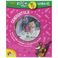 Cenerentola. Fiabe Rock. Con CD Audio