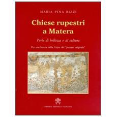 Chiese rupestri a Matera. Perle di bellezza e di cultura