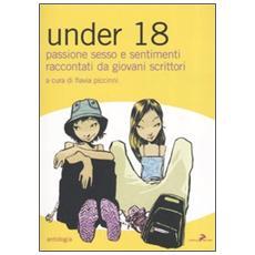 Under 18. Passione, sesso e sentimenti raccontati da giovani scrittori