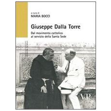 Giuseppe Dalla Torre. Dal movimento cattolico al servizio della Santa Sede