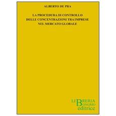 La procedura di controllo delle concentrazioni tra imprese nel mercato globale
