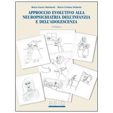 Approccio evolutivo alla neuropsichiatria dell'infanzia e dell'adolscenza