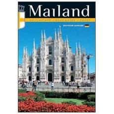 Mailand. Geschichte, Denkmaler, Kunst