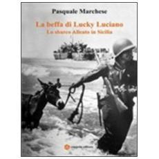 La beffa di Lucky Luciano. Lo sbarco alleato in Sicilia