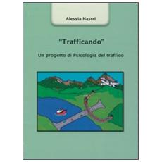 «Trafficando». Un progetto di psicologia del traffico