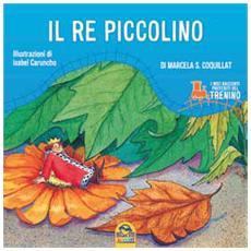 Raccconti Del Trenino (I) - Il Re Piccolino