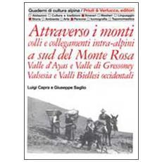Attraverso i monti a sud del Monte Rosa. Colli e collegamenti intra-alpini valle d'Ayas e valle di Gressoney, Valsesia e valli biellesi occidentali
