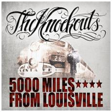 Knockouts (The - 5000 Miles From Louisville