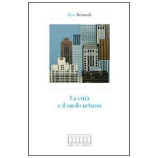La città e il suolo urbano