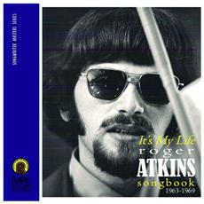 It's My Life (roger Atkins Songbook 1963
