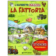 L'alfabeto magico. La fattoria. Con stickers