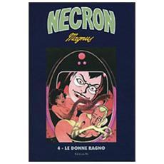 Le donne ragno. Necron. Vol. 4