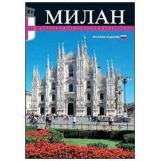 Milano. Storia, monumenti, arte. Ediz. russa