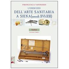 L'esercizio dell'arte sanitaria a Siena (secoli XVI-XXI)