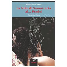 Nike di Samotracia al. . . Prado! Il grande slam (La)
