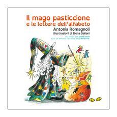 Il mago pasticcione e le lettere dell'alfabeto. Ediz. illustrata