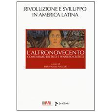 Altronovecento. Comunismo eretico e pensiero critico (L') . Vol. 4: Rivoluzione e sviluppo in America latina.