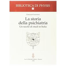 La storia della psichiatria. Un secolo di studi in Italia