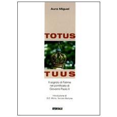 Totus tuus. Il segreto di Fatima nel pontificato di Giovanni Paolo II