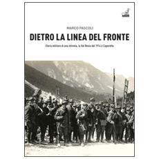 Dietro la linea del fronte. Storia militare di una retrovia, la val Resia dal 1914 a Caporetto