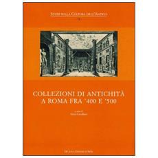 Collezioni di antichità a Roma fra '400 e '500