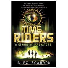 Time riders. Vol. 2: Il giorno del predatore.