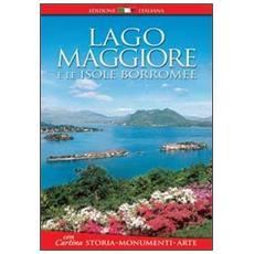 Lago Maggiore e le isole Borromee. Storia, monumenti, arte