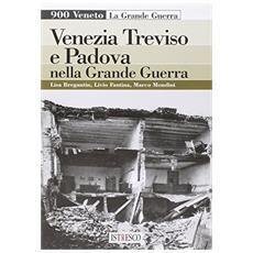 Venezia, Treviso e Padova nella grande guerra
