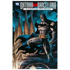 Batman - Barcellona Il Cavaliere Del Drago