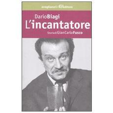 L'incantatore. Storia di Gian Carlo Fusco