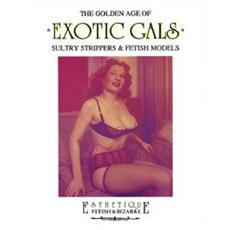 Golden Age Of Exotic Gals (The)