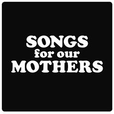 Fat White Family (The) - Songs For Our Mothers