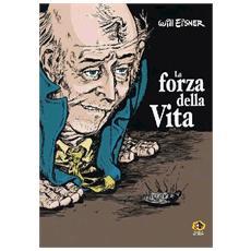 Will Eisner - La Forza Della Vita (Edizione Deluxe)