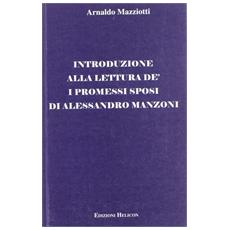 Introduzione alla lettura de' «I Promessi Sposi» di Alessandro Manzoni