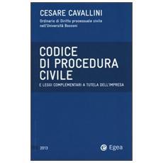 Codice di procedura civile e leggi complementari a tutela dell'impresa