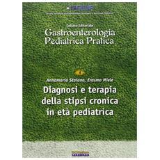 Diagnosi e terapia della stipsi cronica in et� pediatrica