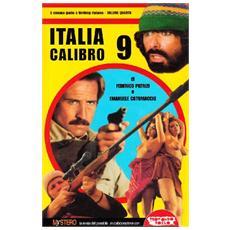 Italia calibro 9. Tutto il cinema poliziottesco made in Italy