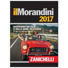 Il Morandini 2017. Dizionario dei film e delle serie televisive