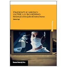 Pazienti e medici oltre lo schermo. Elementi per un'etnografia dei medical dramas