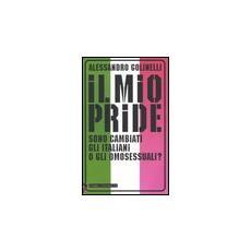 Il mio pride. Sono cambiati gli italiani o gli omosessuali?