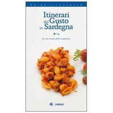 Itinerari del gusto in Sardegna. Le 100 ricette della tradizione