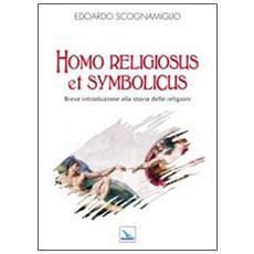 Homo religiosus et symbolicus. Breve introduzione alla storia delle religioni