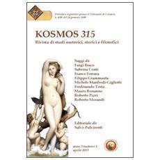 Kosmos 315. Rivista di studi esoterici, storici e filosofici (2013) . Vol. 1