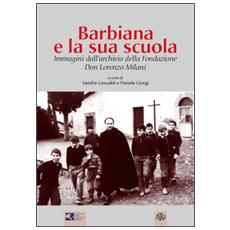 Barbiana e la sua scuola. Immagini dall'archivio della Fondazione Don Lorenzo Milani