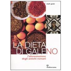 La dieta di Galeno. L'alimentazione degli antichi romani